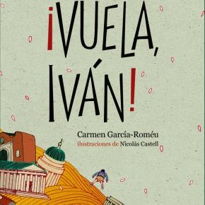 Reseña de ¡Vuela, Iván! en Propera parada:cultura