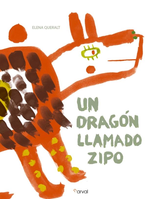 Un dragón llamado Zipo. Elena Queralt. Narval editores. Cubierta