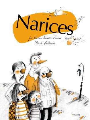 Resultado de imagen de Narices Jose Antonio Ramírez Lozano Ilustraciones de Marta Balmaseda Editorial Narval