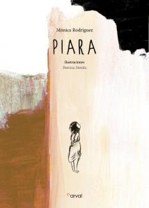 Piara, novela de Mónica Rodríguez, ilustrada por Patricia Metola