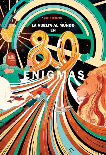 La vuelta al mundo en 80 enigmas, novela de Carlo Frabetti, ilustración de Nicolás Castelll. Cubierta.